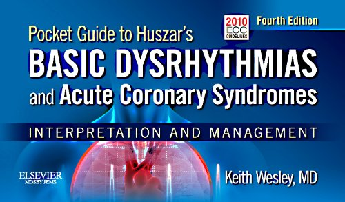 Pocket guide for Huszar's basic dysrhythmias and acute coronary syndromes : interpretation and management / Keith Wesley.