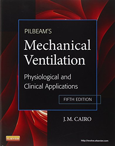 PILBEAM'S MECHANICAL VENTILATION: PHYSIOLOGICAL AND CLINICAL APPLICATIONS 5ED**