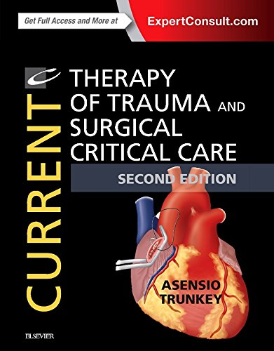 Current therapy of trauma and surgical critical care / [edited by] Juan A. Asensio, Donald D. Trunkey.
