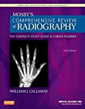 Mosbys Comprehensive Review of Radiography: The Complete Study Guide