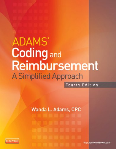 ADAMS' CODING AND REIMBURSEMENT: A SIMPLIFIED APPROACH 4ED