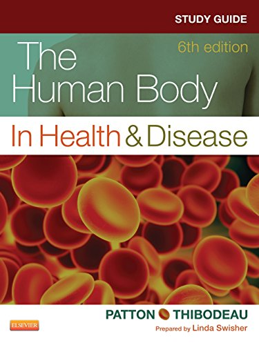 STUDY GUIDE FOR THE HUMAN BODY IN HEALTH & DISEASE 6ED