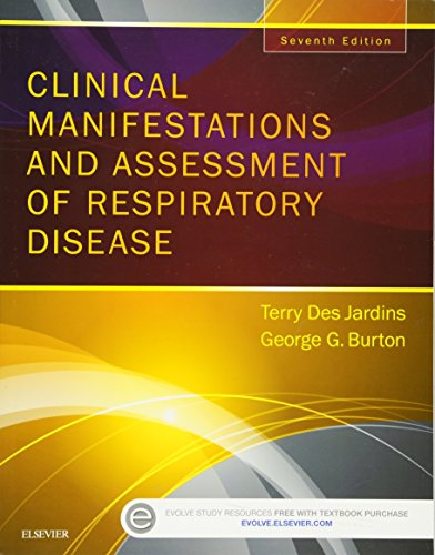CLINICAL MANIFESTATIONS & ASSESSMENT OF RESPIRATORY DISEASE, 7ED