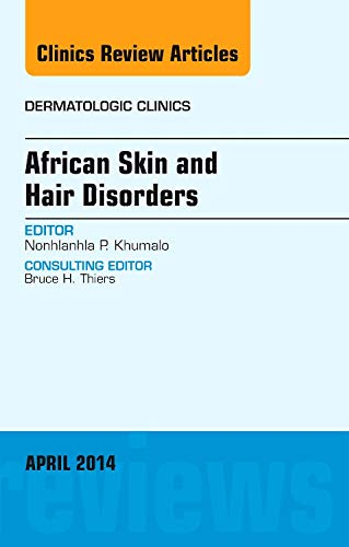 AFRICAN SKIN AND HAIR DISORDERS, AN ISSUE OF DERMATOLOGIC CLINICS