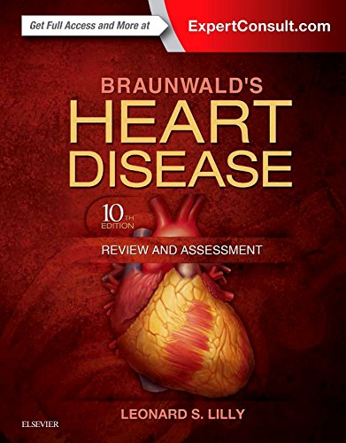 Braunwald's Heart Disease Review and Assessment, 10e (Companion to Braunwald's Heart Disease) - Leonard S. Lilly MD
