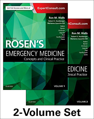Rosen's emergency medicine [electronic resource] : concepts and clinical practice / Editor-in-Chief Ron M. Walls; Senior Editors Robert S. Hockberger, Marianne Gausche-Hill; Editors Katherine Bakes, Jill Marjorie Baren, Timothy B. Erickson, Andy S. Jagoda, Amy H. Kaji, Michael VanRooyen, Richard D. Zane.