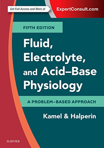 FLUID, ELECTROLYTE AND ACID-BASE PHYSIOLOGY: A PROBLEM-BASED APPROACH,5ED