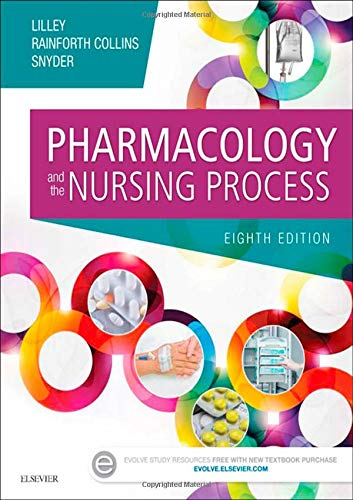PHARMACOLOGY AND THE NURSING PROCESS - 8E