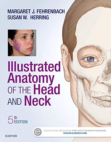 Illustrated Anatomy of the Head and Neck, 5e (.Net Developers Series) - Margaret J. Fehrenbach RDH MS, Susan W. Herring PhD