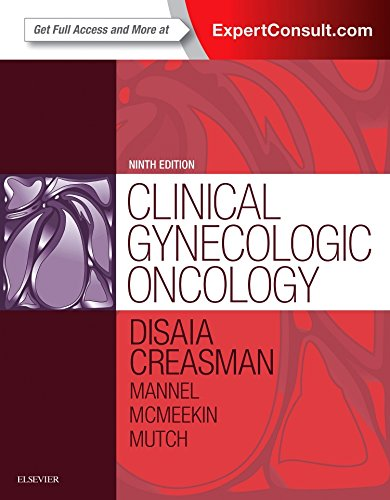Clinical gynecologic oncology [electronic resource] / [edited by] Philip J. DiSaia, William T. Creasman, Robert S. Mannel, D. Scott McMeekin, David G. Mutch.
