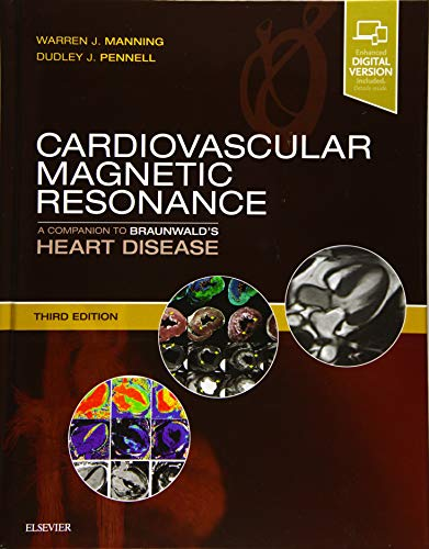 CARDIOVASCULAR MAGNETIC RESONANCE: A COMPANION TO BRAUNWALD'S HEART DISEASE, 3ED.