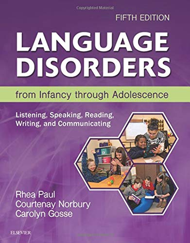 LANGUAGE DISORDERS FROM INFANCY THROUGH ADOLESCENCE 5ED
