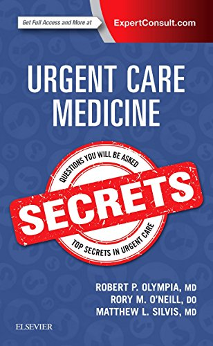 Urgent care medicine secrets [electronic resource] / [edited by] Robert Olympia, Rory O'Neill, Matthew Silvis.