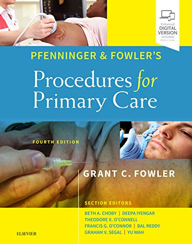 Pfenninger and Fowler's procedures for primary care [electronic resource] / edited by Grant C. Fowler.