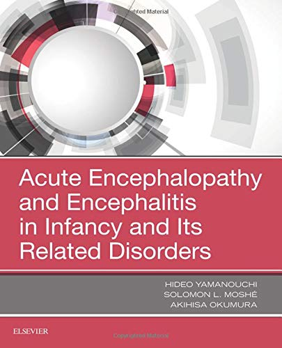 ACUTE ENCEPHALOPATHY AND ENCEPHALITIS IN INFANCY AND ITS RELATED DISORDERS (HB)
