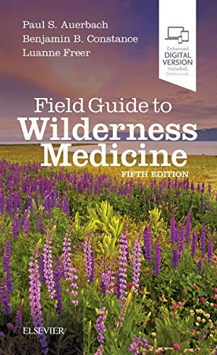 Field guide to wilderness medicine [electronic resource] / Paul S. Auerbach, Benjamin B. Constance, Luanne Freer.