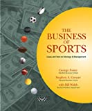 Buy The Business of Sports : Cases and Text on Strategy and Management from Amazon