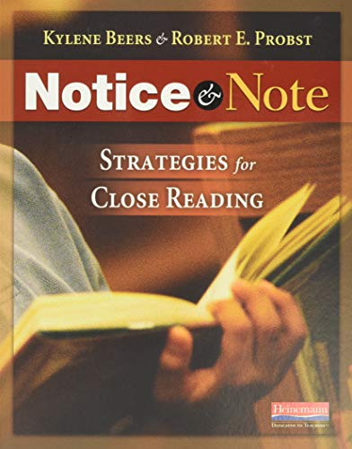 Notice & Note: Strategies for Close Reading - Kylene Beers, Robert E Probst