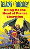 Bring Me the Head of Prince Charming (Millennial Contest)
