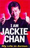 I Am Jackie Chan : My Life in Action - book cover picture