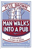 Man Walks into a Pub: A Sociable History of Beer