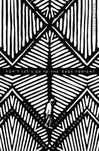 Don't Let's Go to the Dogs Tonight: An African Childhood