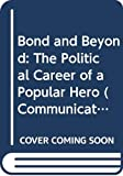 Bond and Beyond (Communications & Culture)