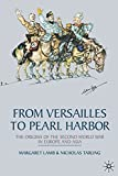 From Versailles to Pearl Harbor: The Origins of the Second World War in Europe and Asia [paperback]