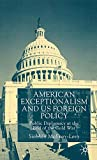 American Exceptionalism and Us Foreign Policy: Public Diplomacy at the End of the Cold War - by Siobhan McEvoy-Levy
