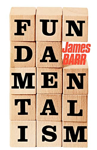 Fundamentalism, by Barr, J.