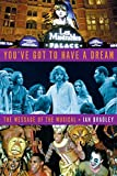 You\'ve Got to Have a Dream: The Message of the Musical