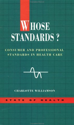 Whose Standards: Consumer and Professional Standards in Health Care (State of Health)