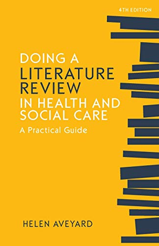 Doing a literature review in health and social care : a practical guide