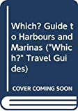 """Which?"" Guide to Harbours and Marinas (""Which?"" Travel Guides)"