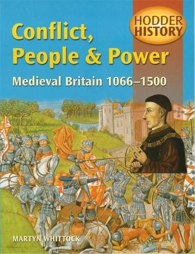 Conflict, People & Power: Medieval Britain 1066-1500: Mainstream Edition (Hodder History)