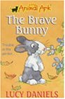 The Brave Bunny (Little Animal Ark S.)