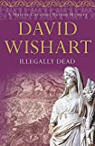 Illegally Dead by David Wishart
