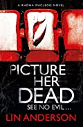 Picture Her Dead by Lin Anderson