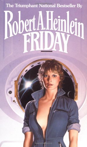 Friday, Robert A. Heinlein