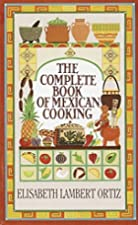 The Complete Book of Mexican Cooking by Elisabeth Lambert Ortiz