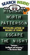 Escape the Night by  Richard North Patterson (Mass Market Paperback - February 1995)