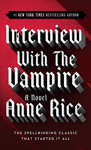 Interview with a Vampire by Anne Rice