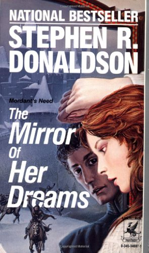 The Mirror of Her Dreams (Mordant's Need), Stephen R. Donaldson