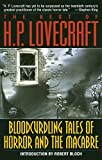 The Best of H. P. Lovecraft: Bloodcurdling Tales of Horror and the Macabre - book cover picture