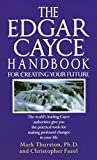 The Edgar Cayce Handbook for Creating Your Future