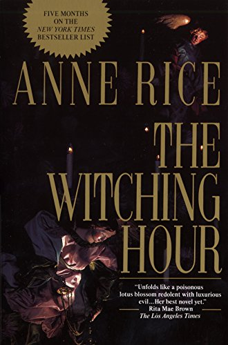 The Witching Hour (Lives of the Mayfair Witches), Rice, Anne