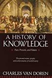 A History of Knowledge : Past, Present, and Future - book cover picture