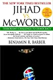 Jihad vs. McWorld: How Globalism and Tribalism Are Reshaping the World - book cover picture
