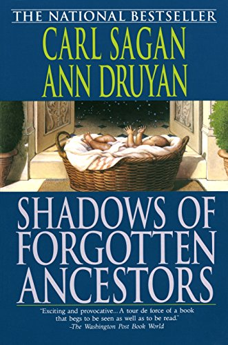Shadows of Forgotten Ancestors, by Sagan, C. and A. Druyan