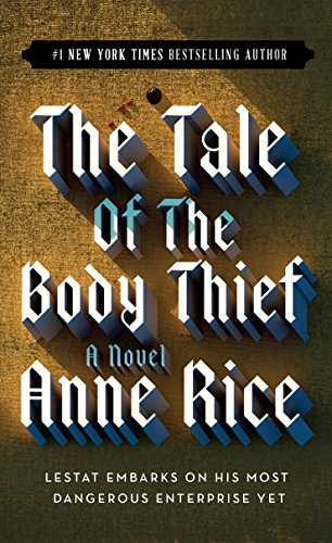 The Tale of the Body Thief (Vampire Chronicles), Rice, Anne